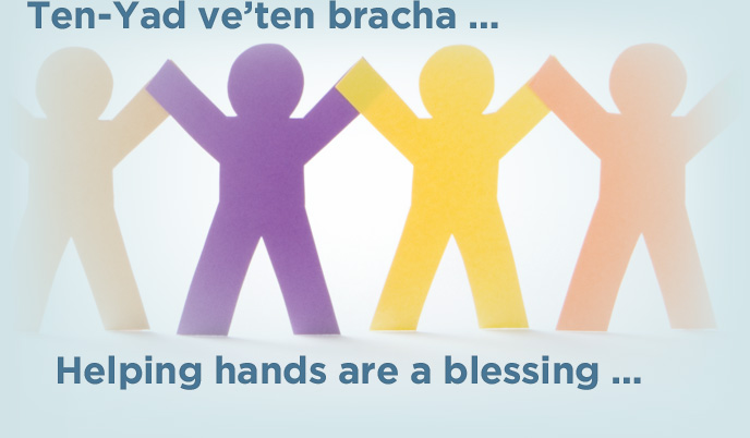 Ten-Yad ve�ten bracha � Helping hands are a blessing �